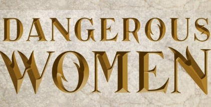 The Cover for the book dangerous women